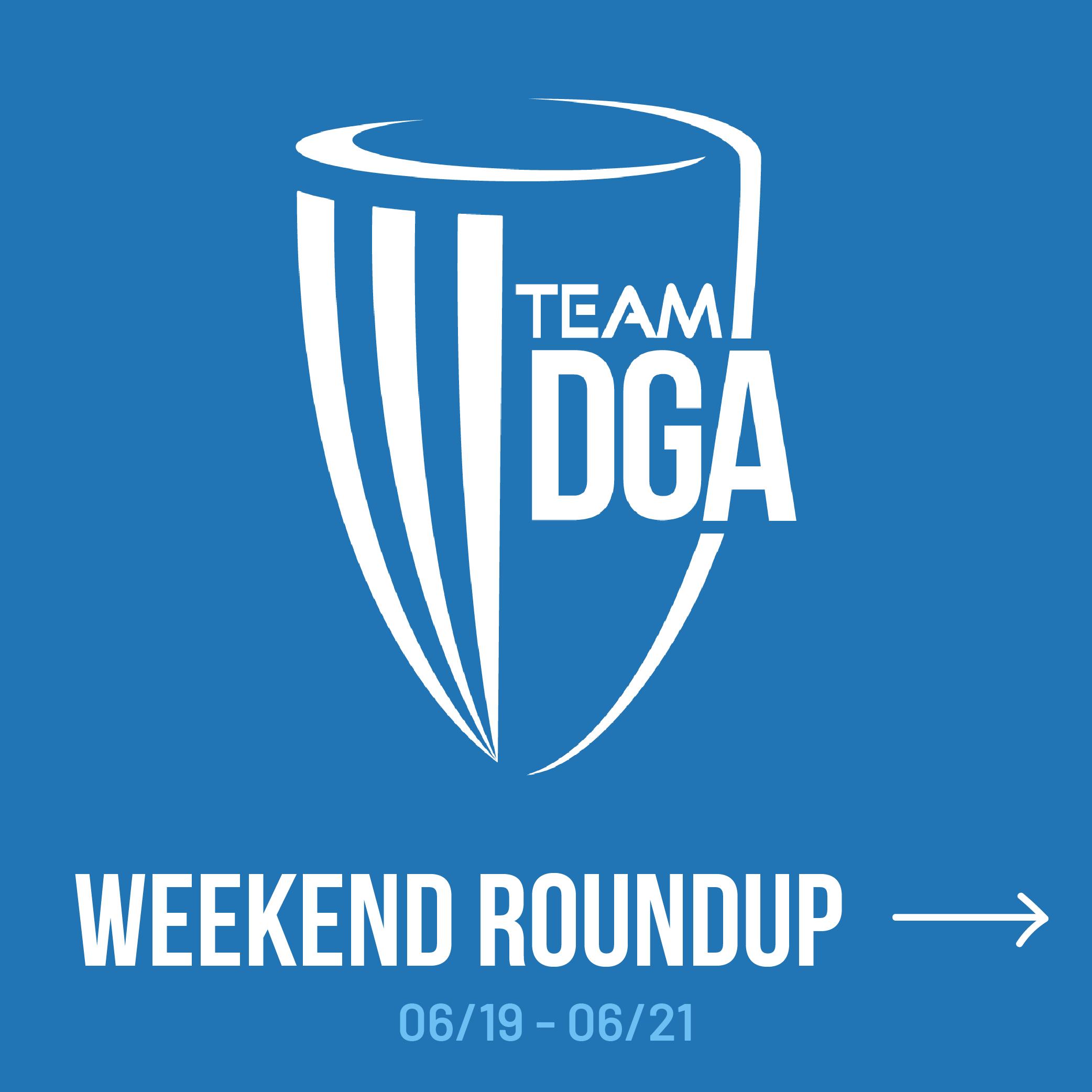 Team dga weekend roundup 6/19 - 6/21